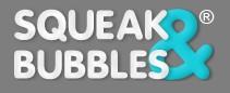 Squeak & Bubbles